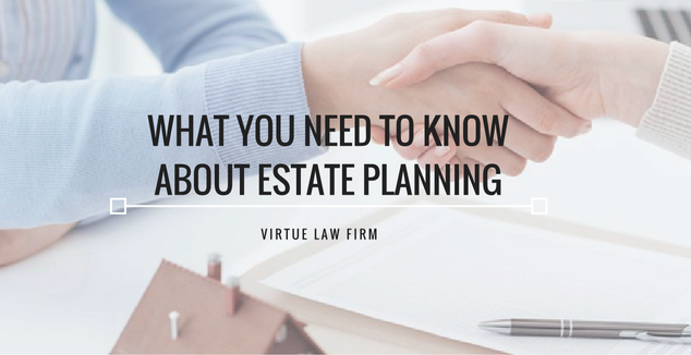 What you need to know about Estate Planning