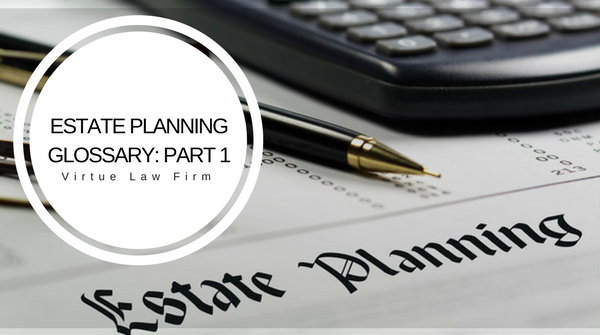 Estate planning glossary: part 1