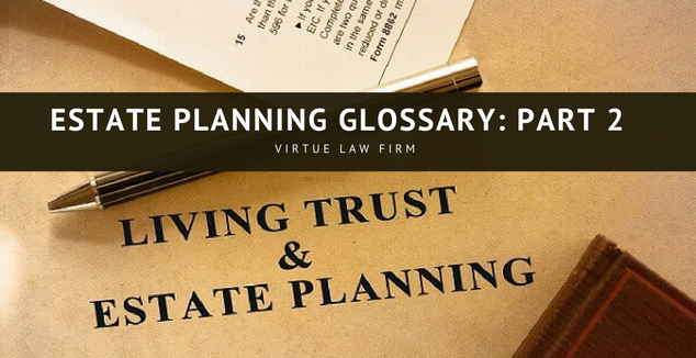 Estate planning glossary part 2