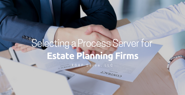 Selecting a process server for estate planning firms